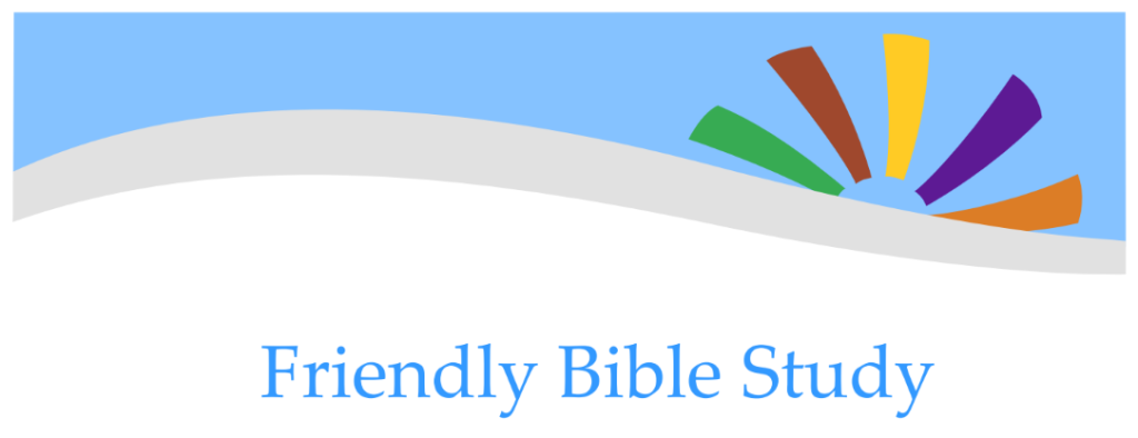 """Banner reading """"Friendly Bible Study"""""""